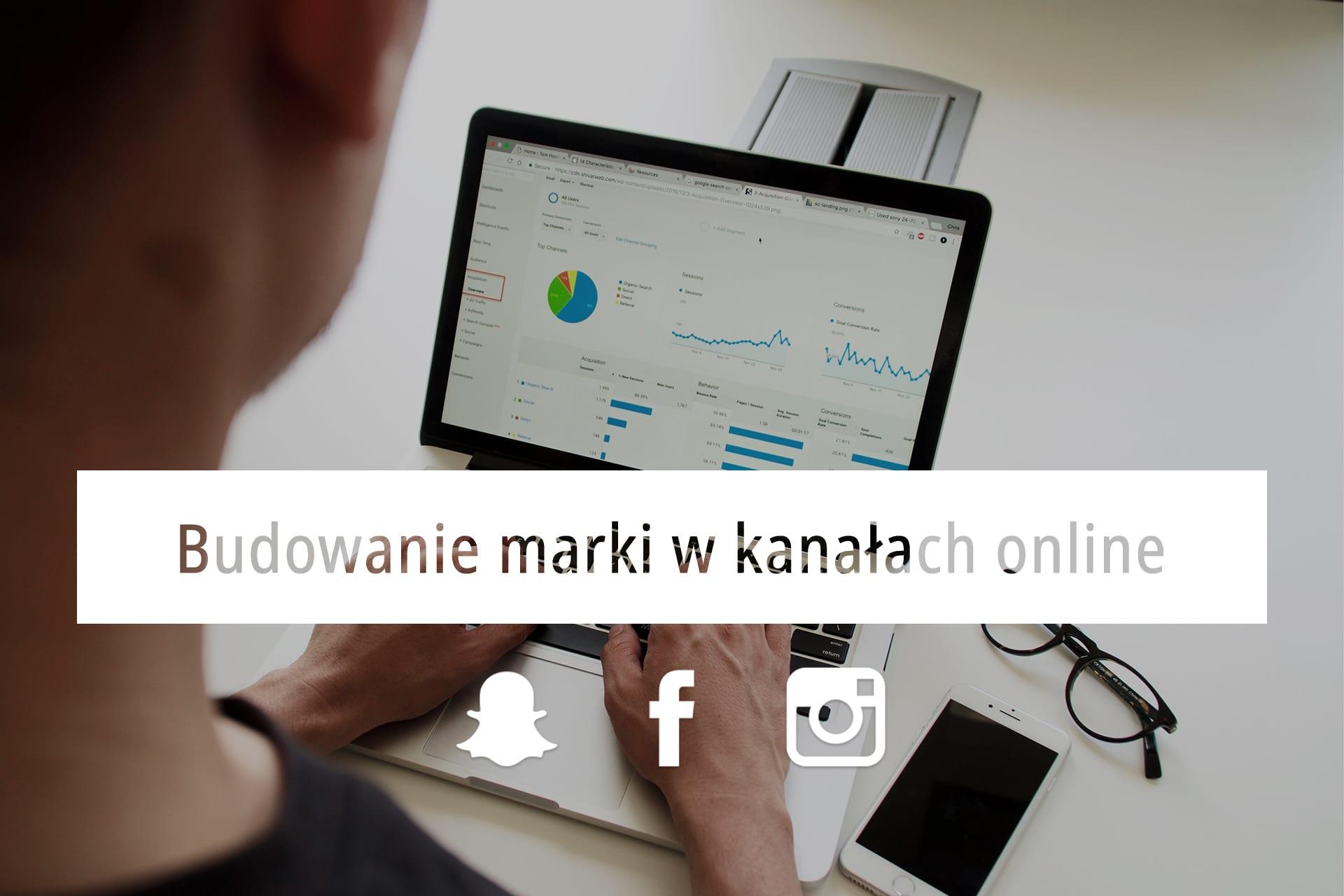 Sposoby na budowanie marki w kanałach online